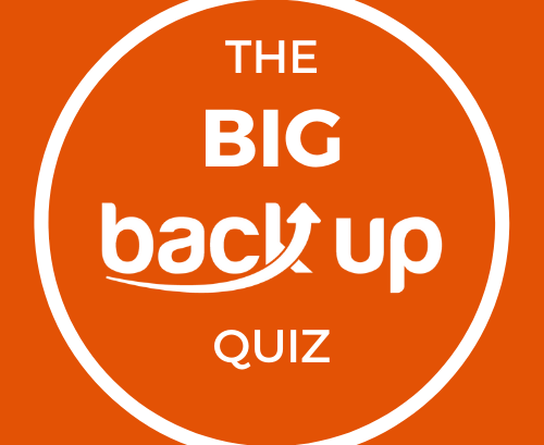 The Big Back Up Quiz